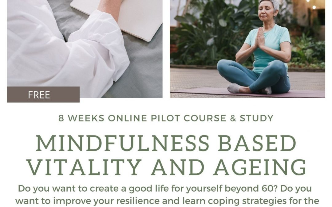 NEW Mindfulness Based Vitality and Ageing pilot course and study – looking for committed participants